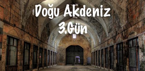 Doğu Akdeniz Turu 3. Gün ( Osmaniye – İskenderun )