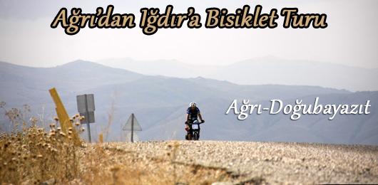 Ağrı'dan Iğdır'a Bisiklet Turu ( Ağrı – Doğubayazıt )