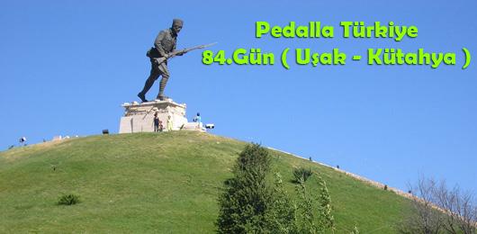Pedalla Türkiye 84.Gün ( Uşak – Kütahya )