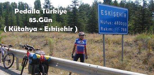 Pedalla Türkiye 85.Gün ( Kütahya – Eskişehir )