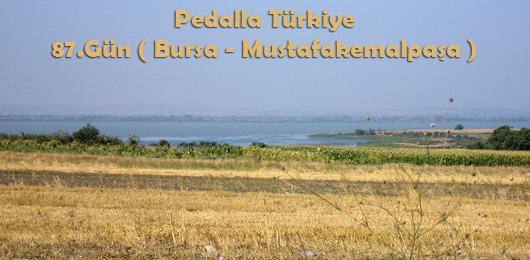 Pedalla Türkiye 87.Gün ( Bursa – Mustafakemalpaşa )