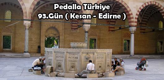Pedalla Türkiye 93.Gün ( Keşan – Edirne )