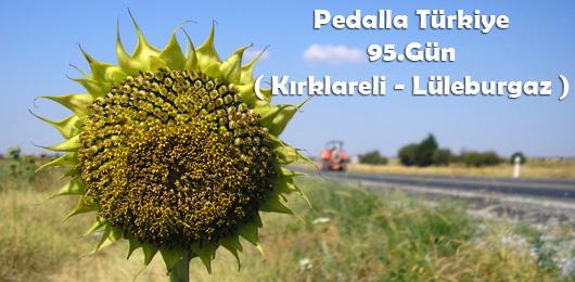 Pedalla Türkiye 95.Gün ( Kırklareli – Lüleburgaz )