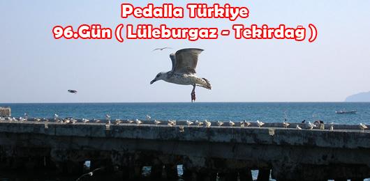 Pedalla Türkiye 96.Gün ( Lüleburgaz – Tekirdağ )