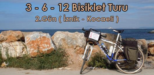 3 – 6 – 12 Bisiklet Turu 2.Gün ( İznik – Kocaeli )