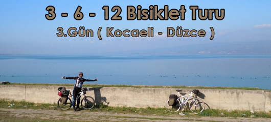 3 – 6 – 12 Bisiklet Turu 3.Gün ( Kocaeli – Düzce )