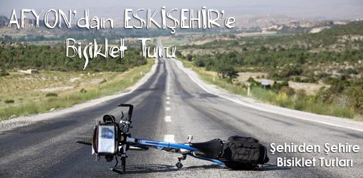 Afyon'dan Eskişehir'e Bisiklet Turu