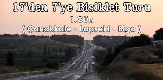 17'den 7'ye Bisiklet Turu 1.Gün (Çanakkale – Biga)