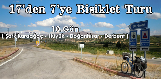17'den 7'ye Bisiklet Turu 10.Gün (Şarkikaraağaç – Derbent)