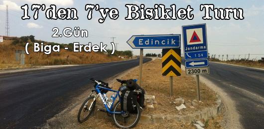 17'den 7'ye Bisiklet Turu 2.Gün (Biga – Erdek)