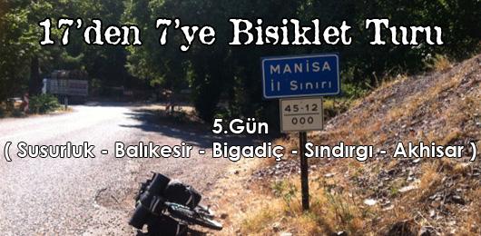 17'den 7'ye Bisiklet Turu 5.Gün (Susurluk – Akhisar)