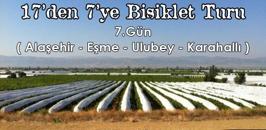 17'den 7'ye Bisiklet Turu 7.Gün (Alaşehir – Karahallı)