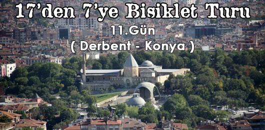 17'den 7'ye Bisiklet Turu 11.Gün (Derbent – Konya)