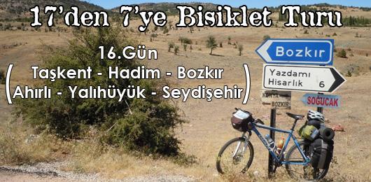 17'den 7'ye Bisiklet Turu 16.Gün (Taşkent – Seydişehir)