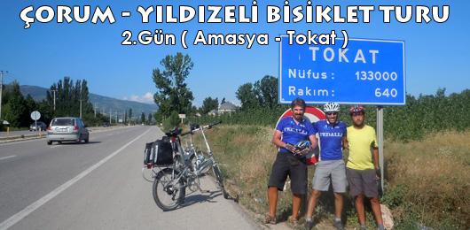 Çorum – Yıldızeli Bisiklet Turu 2.Gün (Amasya – Tokat)