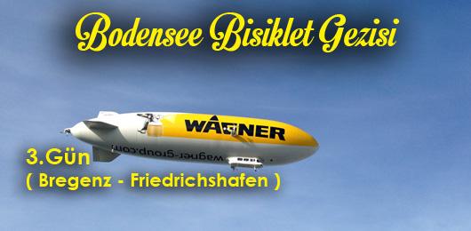 Bodensee Bisiklet Gezisi 3.Gün Bregenz – Friedrichshafen