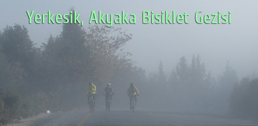 Yerkesik, Akyaka Bisiklet Gezisi