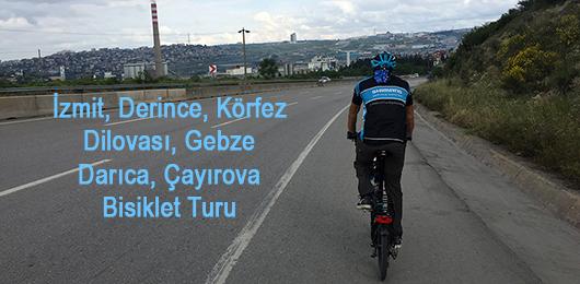 İzmit, Derince, Körfez, Dilovası, Gebze, Darıca, Çayırova Bisiklet Turu