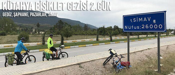 Kütahya Bisiklet Gezisi 2. Gün (Gediz – Şaphane – Pazarlar – Simav)