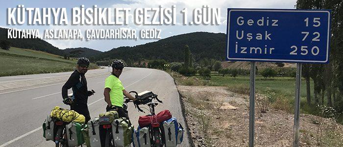 Kütahya Bisiklet Gezisi 1. Gün (Kütahya – Aslanapa – Çavdarhisar – Gediz)