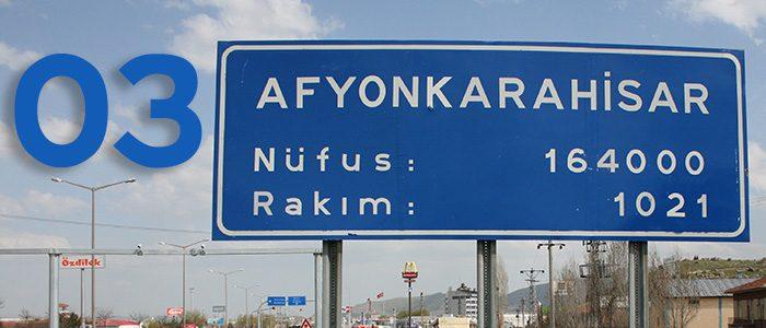 03 – Afyonkarahisar